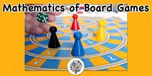 Mathematics of Board Games